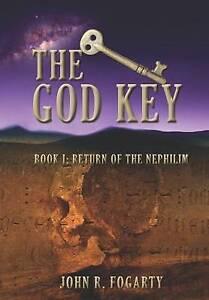 The God Key: Book I: Return of the Nephilim Fogarty, John R. -Paperback