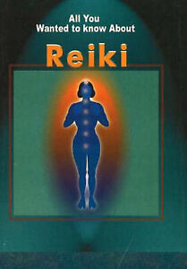 NEW Reiki: All You Wanted to Know About Reiki by Sumeet Sharma