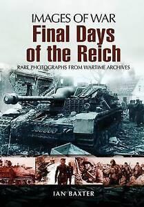Final Days of the Reich, Ian Baxter