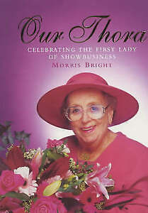 Our Thora: Celebrating the First Lady of Showbusiness, Bright, Morris,