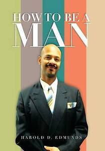NEW How to Be a Man by Harold D. Edmunds