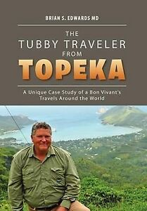 The Tubby Traveler from Topeka: A Unique Case Study of a Bon Vivant's Travels Ar