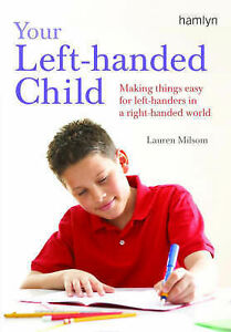 Your Left-Handed Child: Making Things Easy for Left-Handers in a-ExLibrary