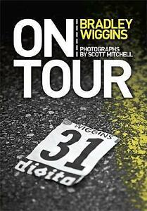 On Tour   Wiggins, Bradley BRAND NEW BOOK