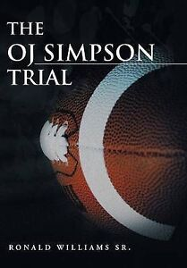 NEW The Oj Simpson Trial by Ronald Williams
