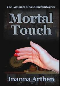 NEW Mortal Touch (Vampires of New England) by Inanna Arthen
