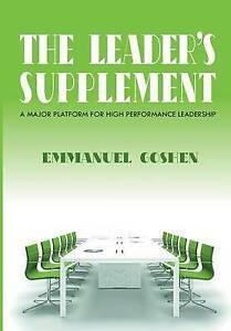 The Leader's Supplement Major Platform for High Performance Le by Goshen Emmanue