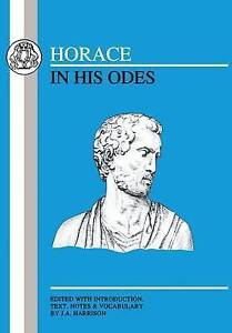 HORACE IN HIS ODES 0906515572