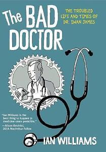 The-Bad-Doctor-The-Troubled-Life-and-Times-of-Dr-Iwan-James-by-Williams-Ian