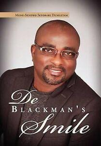 NEW De Black Man's Smile by Mene-Senewo IkpoBari Dumletam