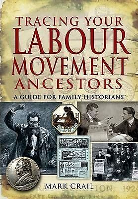 Crail, Mark  Tracing Your Labour Movement Ancestors: A Guide for Family Historia