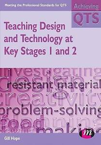 Teaching Design and Technology at Key Stages 1 and 2 by Gill Hope (Paperback,...