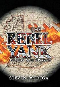 NEW The Rebel Yank by Steven Ostrega