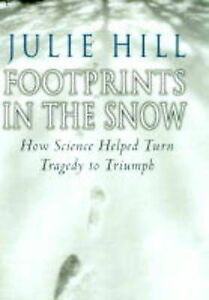 Footprints in the Snow: How Science Helped Turn a Tragedy to Triumph by Julie...