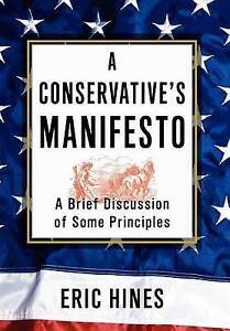 A Conservative's Manifesto: A Brief Discussion of some Principles by Eric Hines