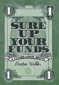 Sure-Up-Your-Funds-A-Fundraiser-Depot-by-Walker-Preston-S-Hcover