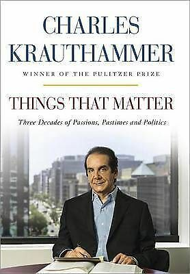 Things That Matter: Three Decades of Passions, Pastimes, and Politics by...