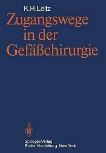 Zugangswege in Der Gefasschirurgie, K H Leitz