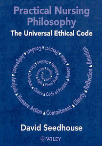 Practical-Nursing-Philosophy-The-Universal-Ethical-Code-by-David-Seedhouse