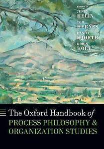 The Oxford Handbook of Process Philosophy and Organization Studies, Paperback