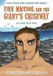 Finn Maccool and the Giant's Causeway: An Irish Folk Tale By Guillain, Charlotte
