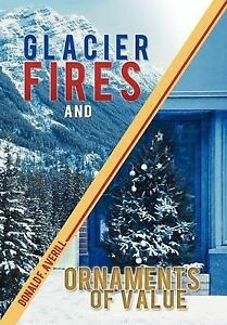 NEW Glacier Fires and Ornaments of Value by Donald F. Averill