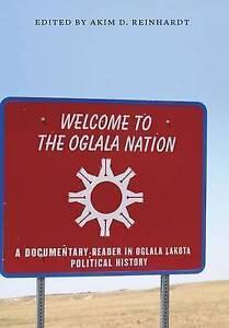 Welcome Oglala Nation Documentary Reader in Oglala Lakota Political History by R