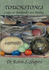 USED (LN) Touchstones: Essays on Spirituality and Healing by Robin S. Shapiro