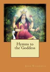 Hymns to the Goddess by John Woodroffe -Paperback