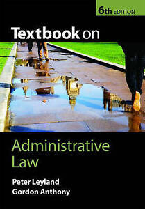 Textbook on Administrative Law by Leyland, Peter, Anthony, Gordon
