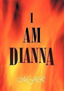 NEW I Am Dianna by Mjr