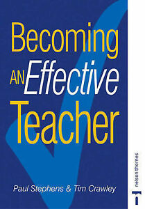 Becoming an Effective Teacher by Paul Anthony Stephens, Tim Crawley...