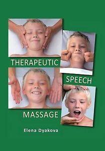 Therapeutic Speech Massage by Dyakova, Elena
