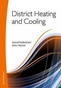 District Heating amp Cooling by Svend Frederiksen Sven Werner Paperback 2013 - London, UK, United Kingdom - District Heating amp Cooling by Svend Frederiksen Sven Werner Paperback 2013 - London, UK, United Kingdom