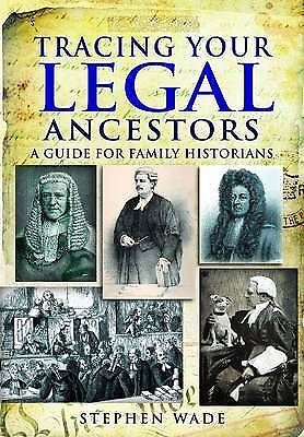Stephen Wade Tracing Your Legal Ancestors: A Guide for Family Historians Book