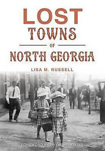 Lost Towns of North Georgia by Russell, Lisa M. -Paperback