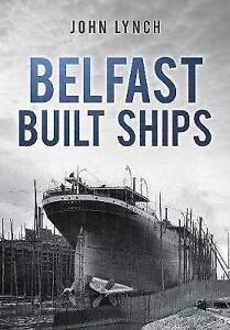 Belfast Built Ships, Lynch, Dr John, New Book