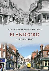 Blandford Through Time, Hixson-Andrews, Sylvia, Loch, Sara, New Book