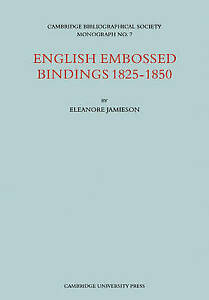 CAMBRIDGE BIBLIOGRAPHICAL SOCIETY MONOGRAPH NO. 7: ENGLISH EMBOSSED BINDING, 182