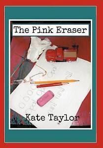 NEW The Pink Eraser by Kate Taylor