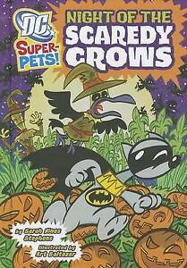 NEW Night of the Scaredy Crows (DC Super-Pets) by Sarah Hines Stephens