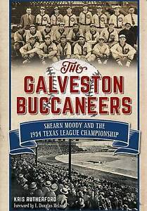 The Galveston Buccaneers Shearn Moody 1934 Texas League  by Rutherford Kris
