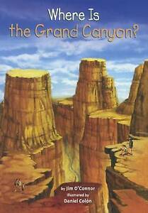 Where Is the Grand Canyon? by O'Connor, Jim -Hcover