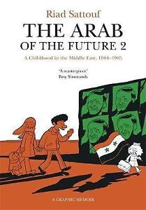 The Arab of the Future Volume 2 A Childhood in the Middle East 19841985 - London, UK, United Kingdom - The Arab of the Future Volume 2 A Childhood in the Middle East 19841985 - London, UK, United Kingdom