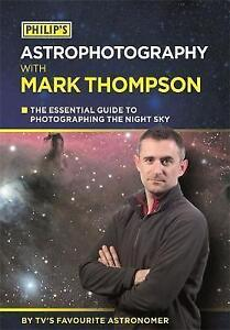 Philip's Astrophotography with Mark Thompson: 9781849073141-F025