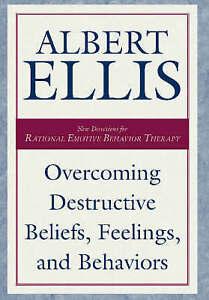 Overcoming Destructive Beliefs: New Directions for Rational Emotive Behavior The