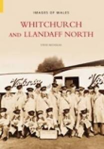 Whitchurch and Llandaff North by Stephen Nicholas (Paperback, 2002)