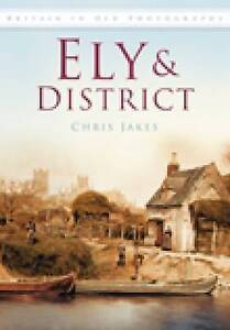 Ely In Old Photographs by Chris Jakes (Paperback, 2009)