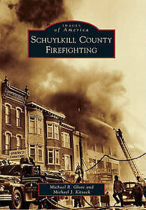 NEW Schuylkill County Firefighting (Images of America) by Michael R. Glore