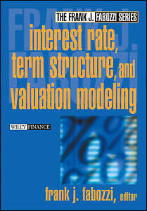 Interest Rate, Term Structure, and Valuation Modeling, Frank J. Fabozzi